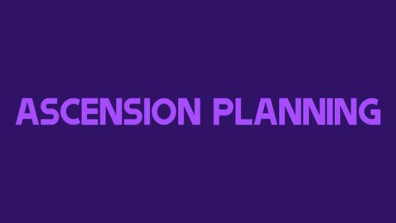 Ascension Planning